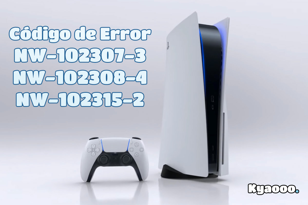 Errores PS5: NW-102307-3, NW-102308-4 y NW-102315-2