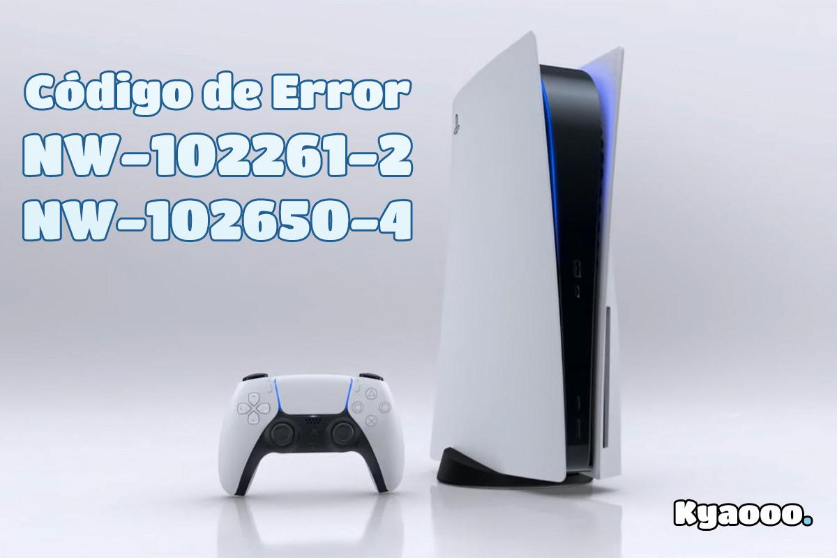 Errores PS5: NW-102261-2 y NW-102650-4   Imposible conectar con el servidor
