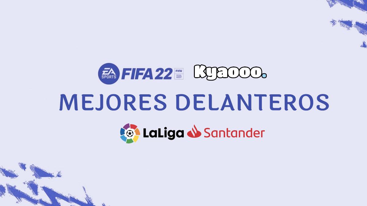 Los mejores delanteros de LaLiga en FIFA 22
